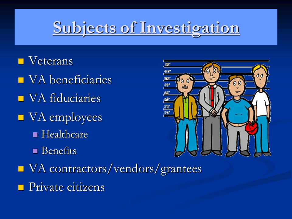 Subjects of Investigation