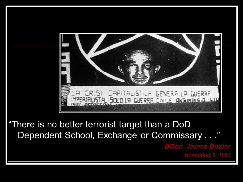 There is no better terrorist target than a DoD Dependent School, Exchange or Commissary . . .