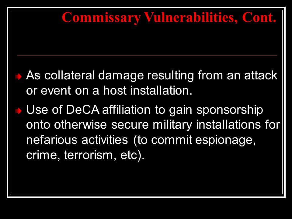Commissary Vulnerabilities, Cont.