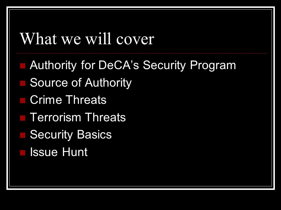 What we will cover Authority for DeCA's Security Program