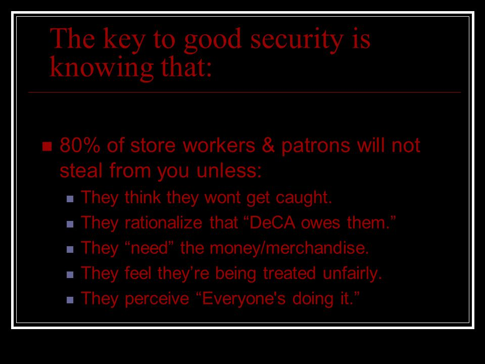 The key to good security is knowing that: