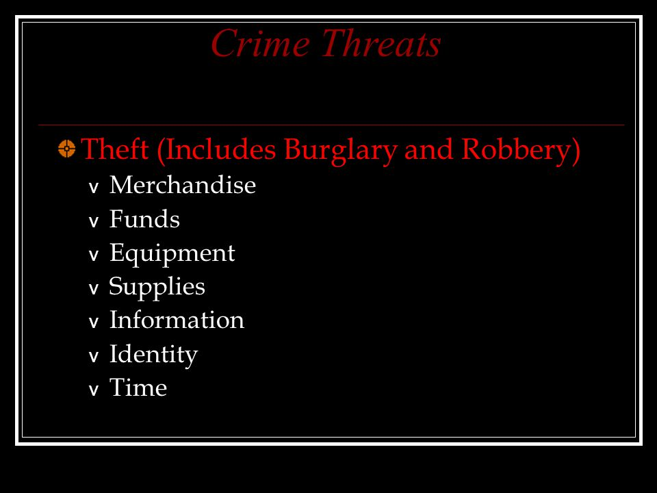 Crime Threats Theft (Includes Burglary and Robbery) Merchandise Funds