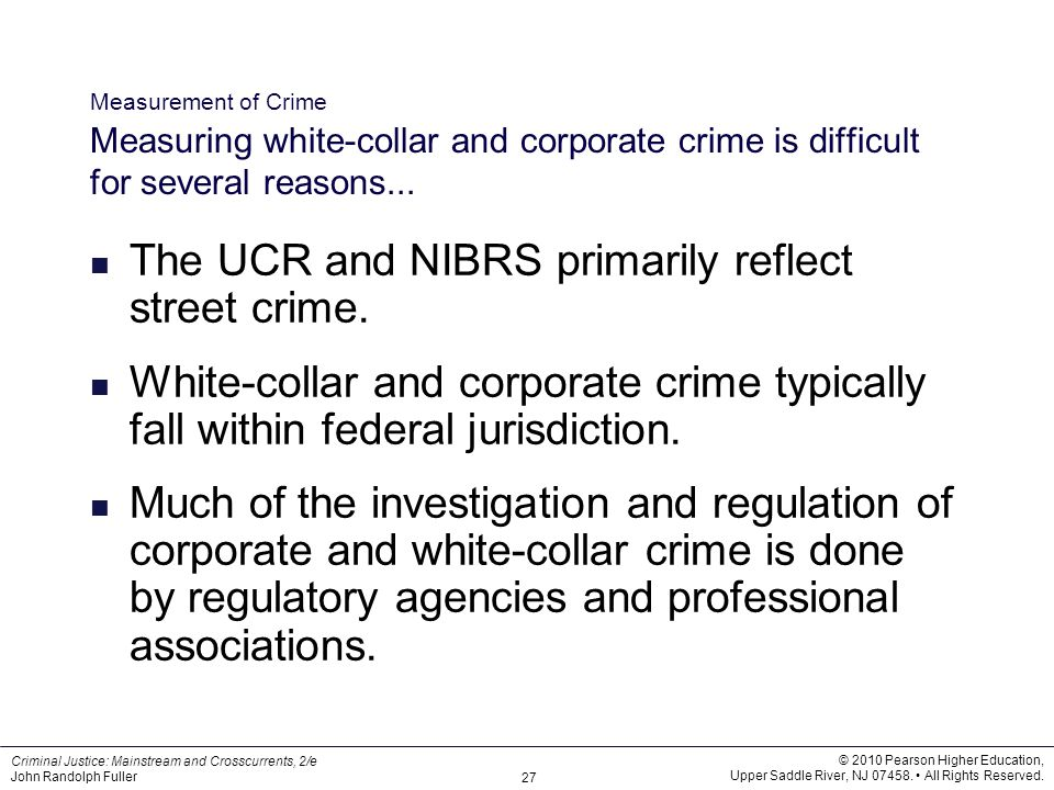The UCR and NIBRS primarily reflect street crime.