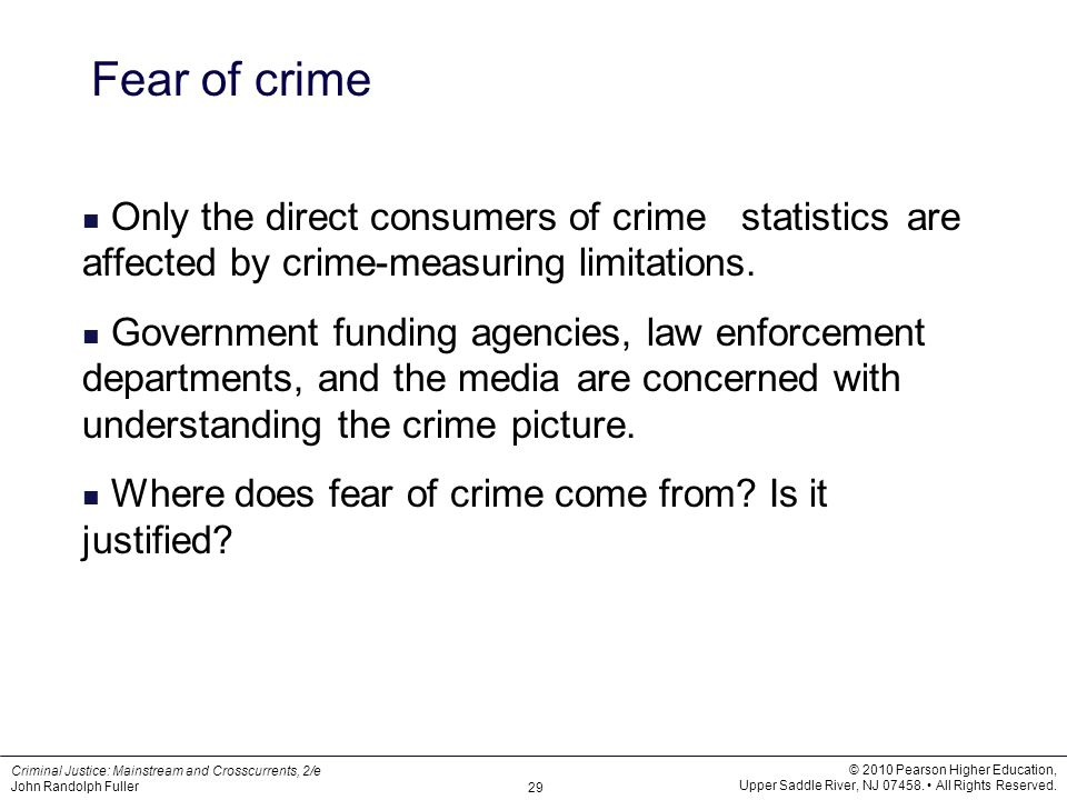 Fear of crime Only the direct consumers of crime statistics are affected by crime-measuring limitations.