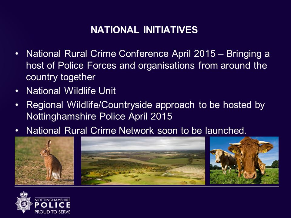 NATIONAL INITIATIVES National Rural Crime Conference April 2015 – Bringing a host of Police Forces and organisations from around the country together.