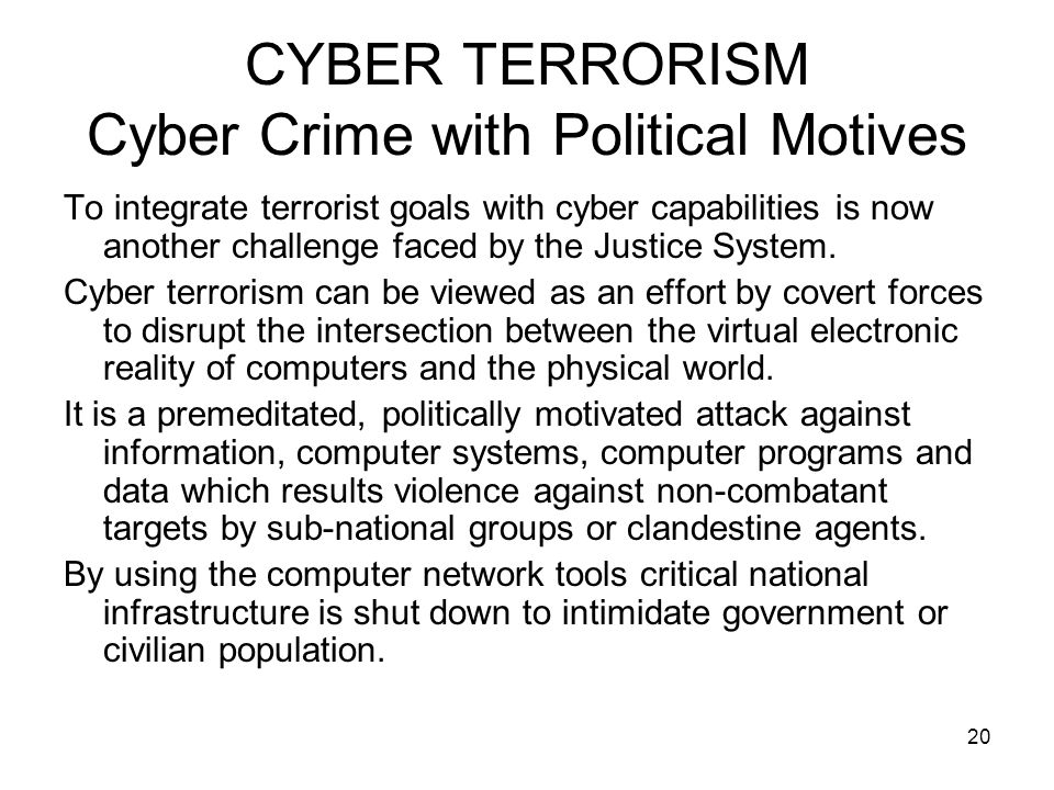 CYBER TERRORISM Cyber Crime with Political Motives