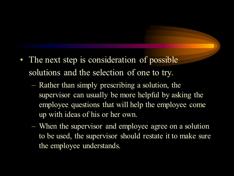 The next step is consideration of possible solutions and the selection of one to try.