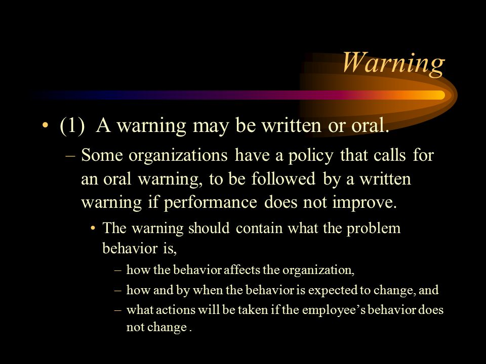 Warning (1) A warning may be written or oral.