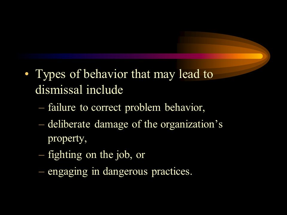 Types of behavior that may lead to dismissal include