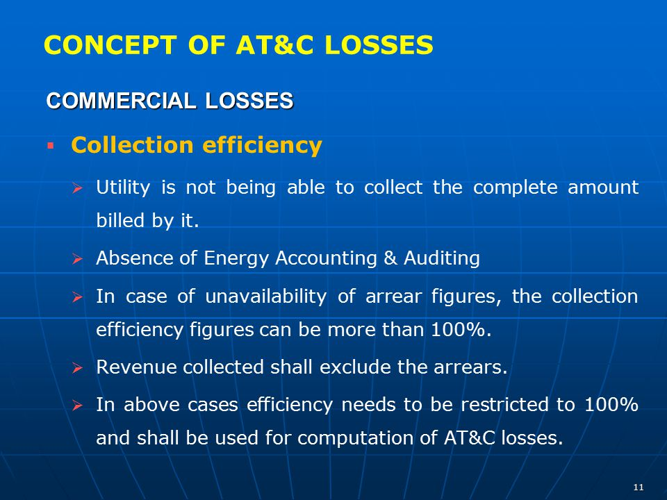 CONCEPT OF AT&C LOSSES COMMERCIAL LOSSES Collection efficiency