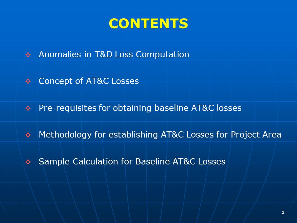 CONTENTS Anomalies in T&D Loss Computation Concept of AT&C Losses