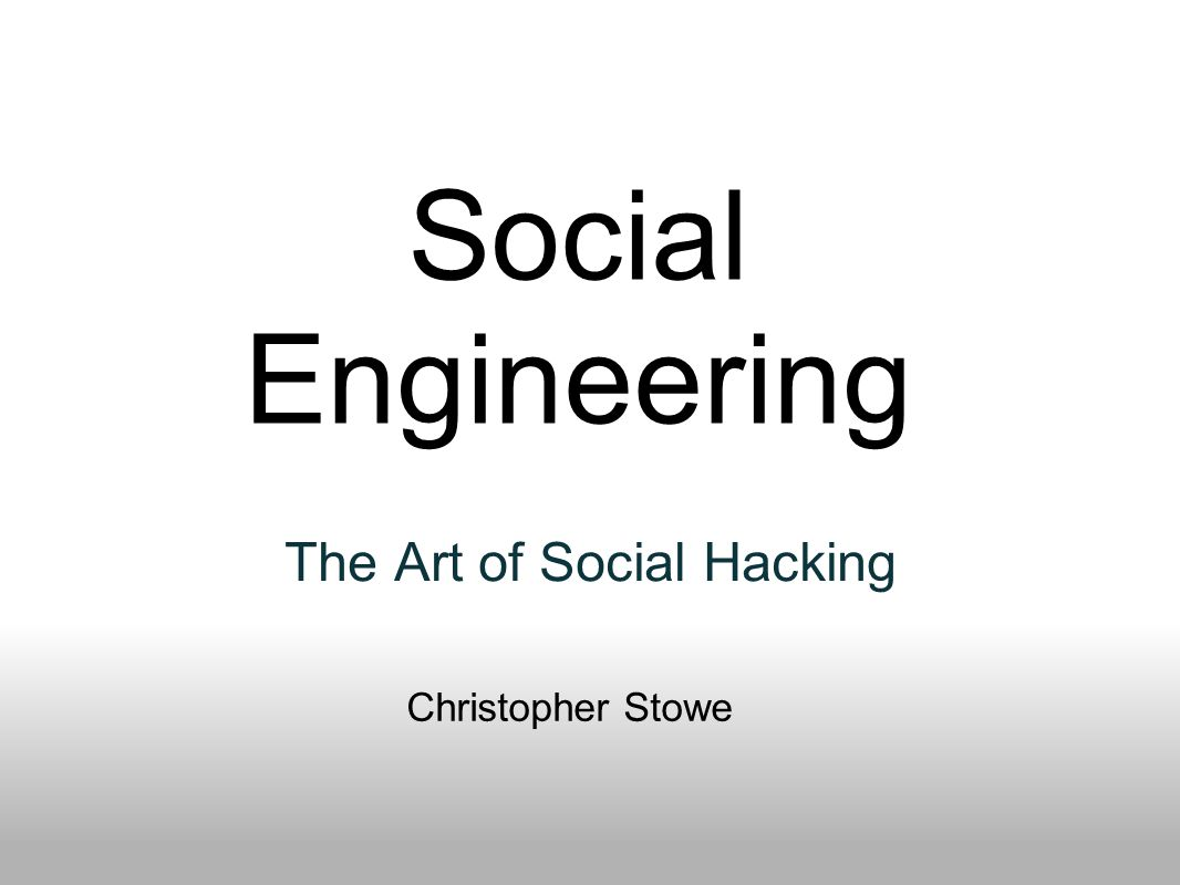 The Art of Social Hacking