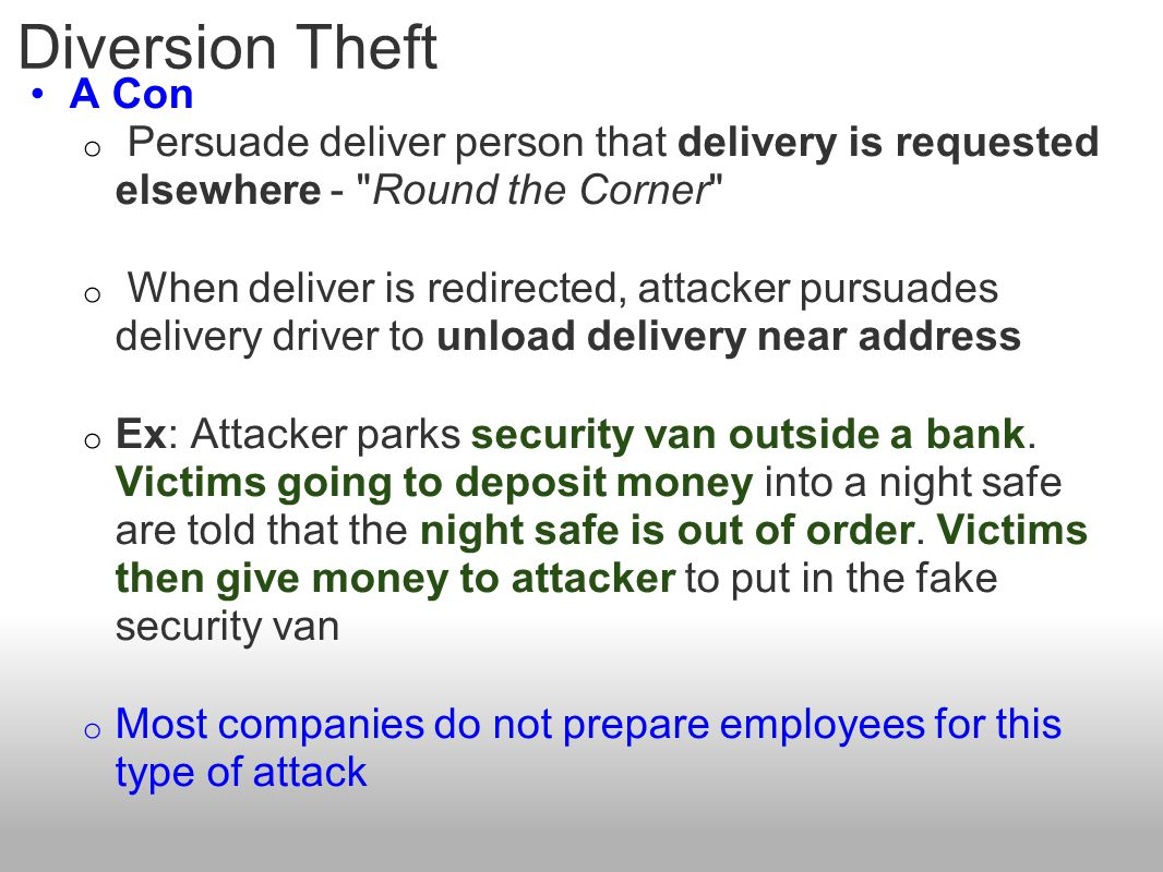 Diversion Theft A Con. Persuade deliver person that delivery is requested elsewhere - Round the Corner