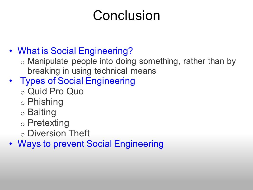 Conclusion What is Social Engineering Types of Social Engineering