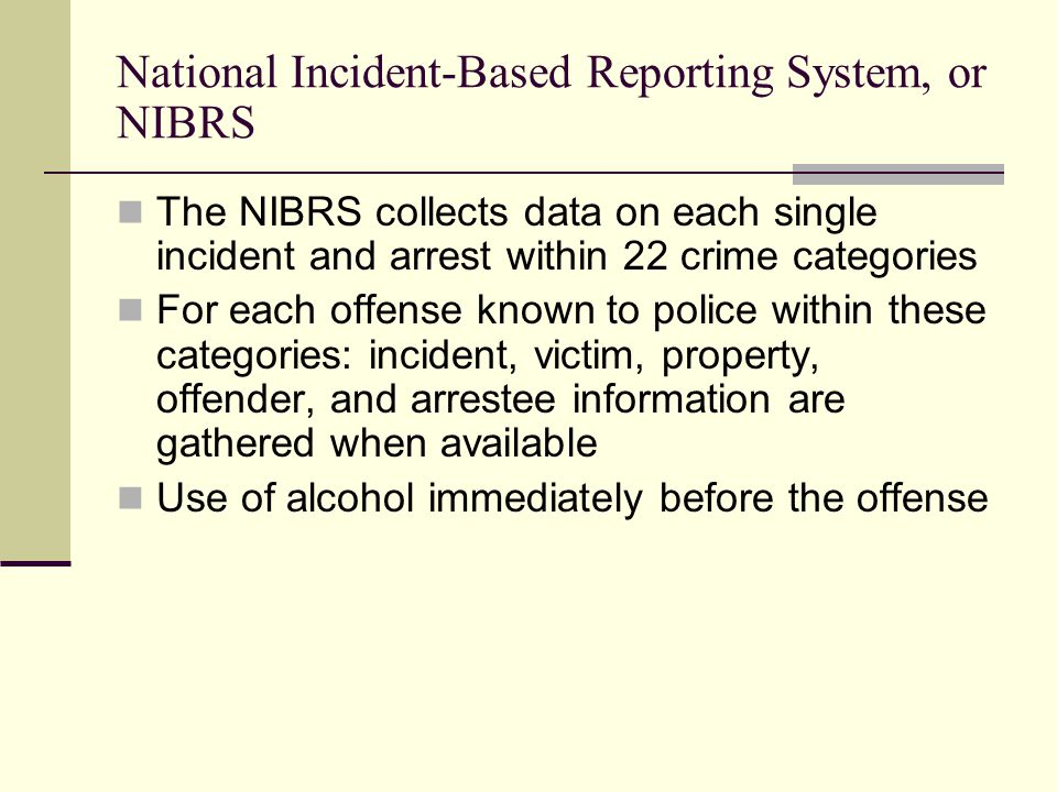 National Incident-Based Reporting System, or NIBRS