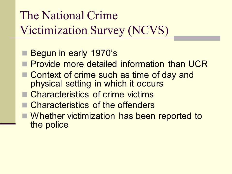 The National Crime Victimization Survey (NCVS)