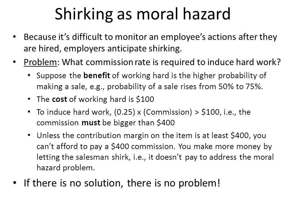 Shirking as moral hazard