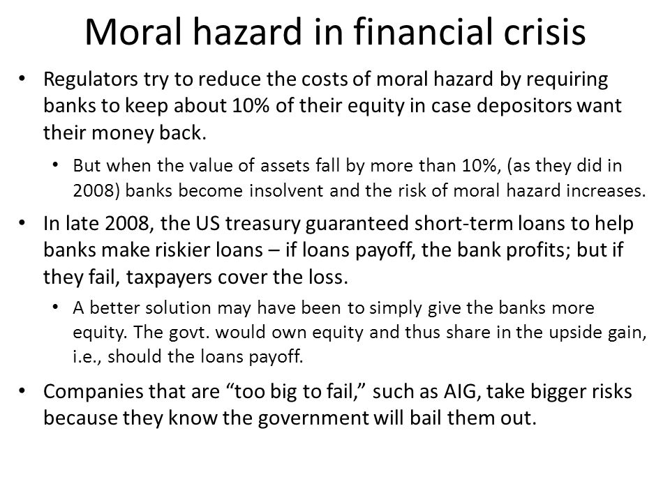 Moral hazard in financial crisis