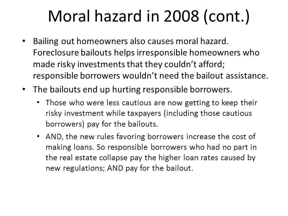 Moral hazard in 2008 (cont.)