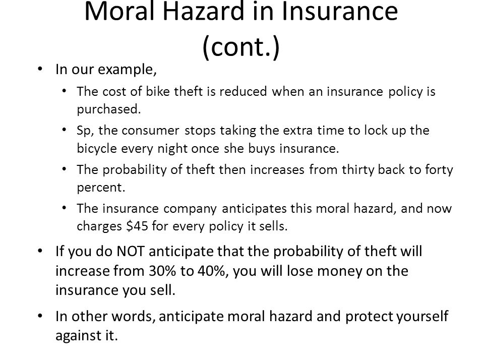 moral hazard assignment The moral hazard or agency-theory approach seeks to separate the ownership and control surveying the range of contracts observed in the economy with respect to incentives and cooperation, it generalises a range of relationships ie from employment contracts to the various other more complex relationships that make up the firm.