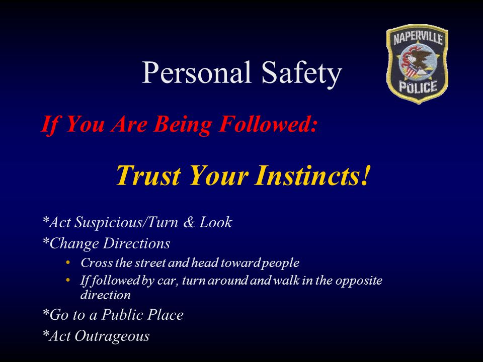 Personal Safety If You Are Being Followed: Trust Your Instincts!