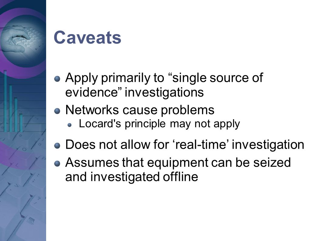 Caveats Apply primarily to single source of evidence investigations
