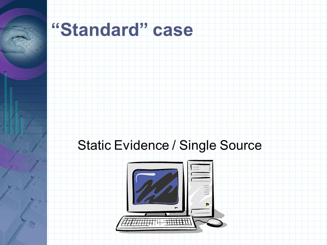 Static Evidence / Single Source