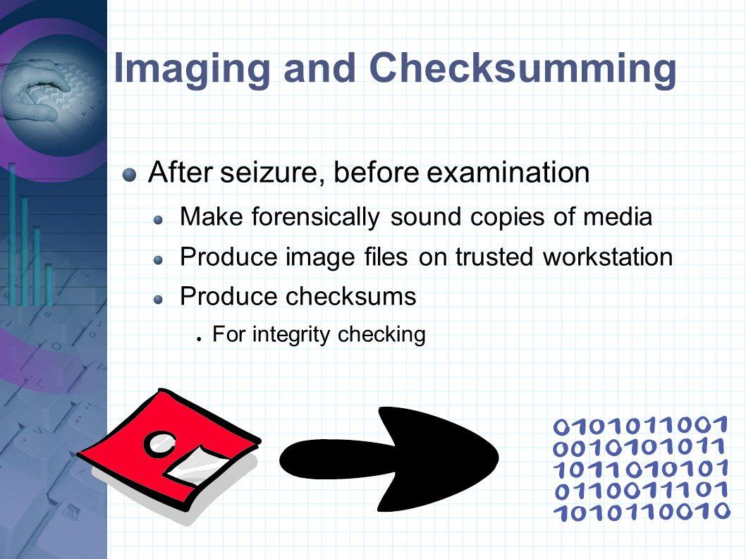 Imaging and Checksumming