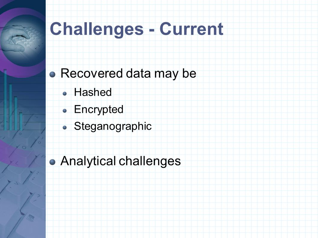 Challenges - Current Recovered data may be Analytical challenges