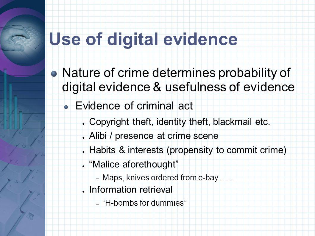 Use of digital evidence