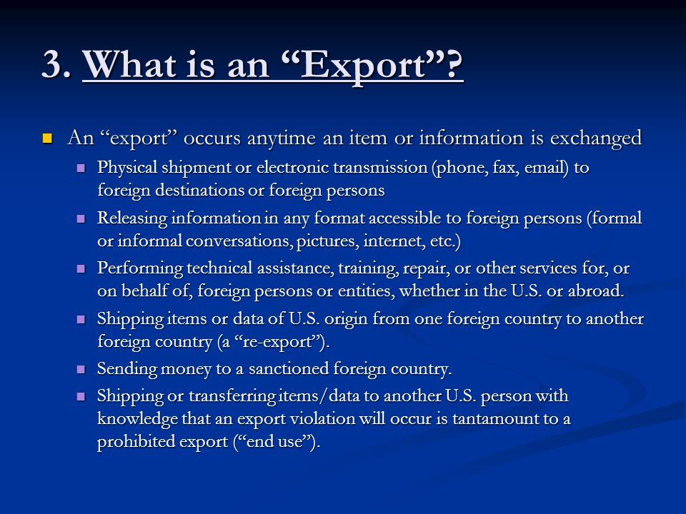 3. What is an Export An export occurs anytime an item or information is exchanged.
