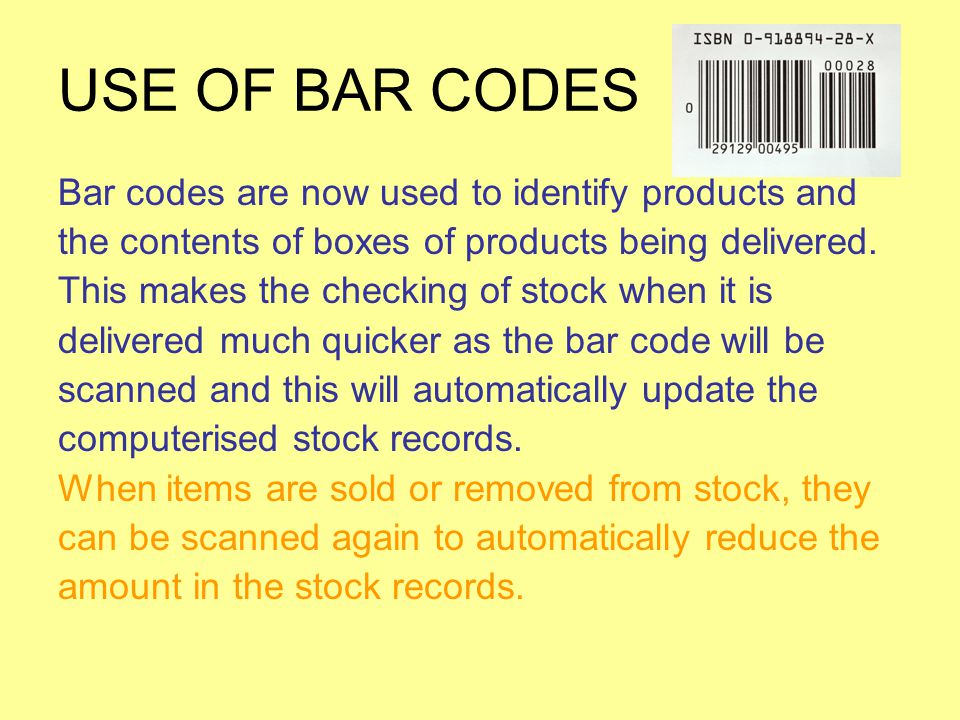USE OF BAR CODES Bar codes are now used to identify products and