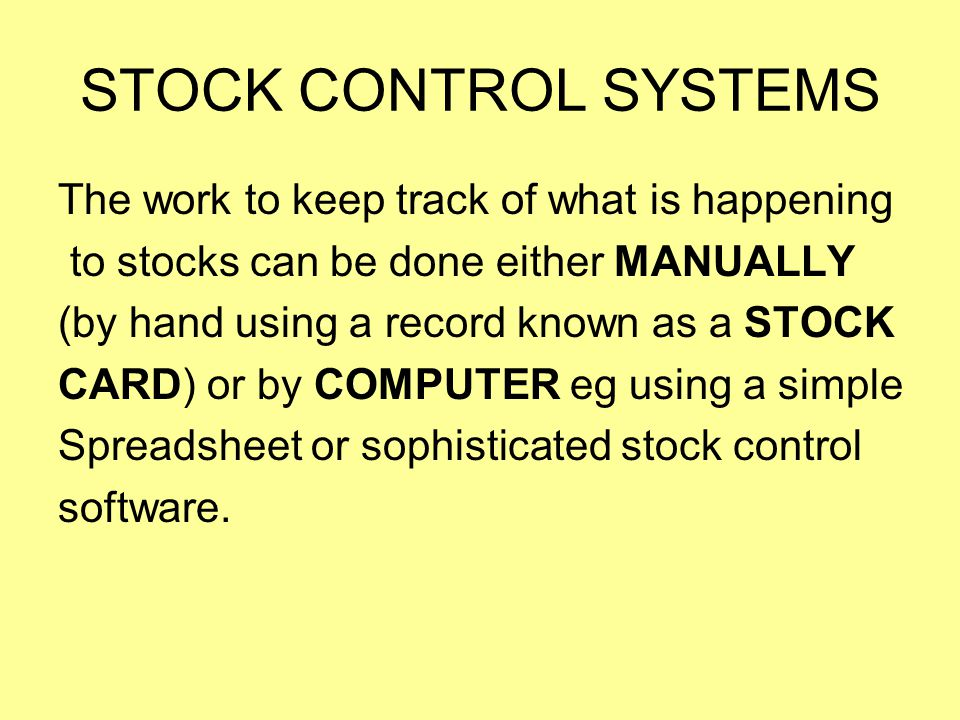 STOCK CONTROL SYSTEMS The work to keep track of what is happening