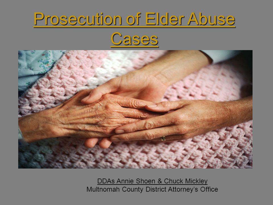 Prosecution of Elder Abuse Cases