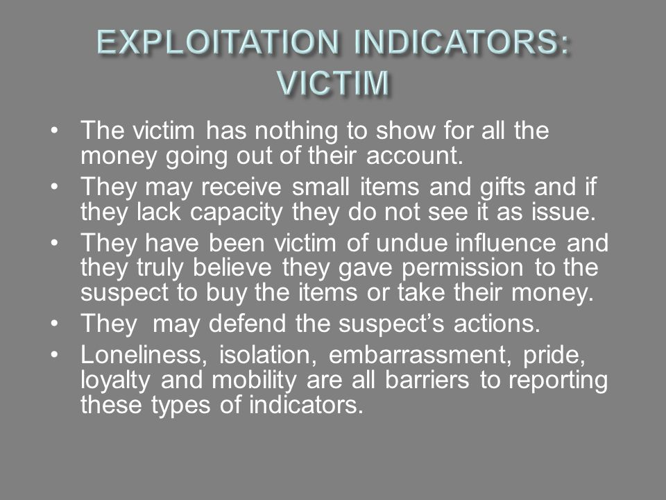 EXPLOITATION INDICATORS: VICTIM