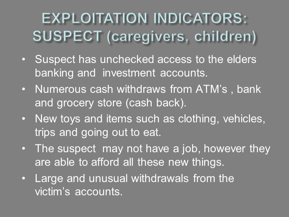 EXPLOITATION INDICATORS: SUSPECT (caregivers, children)