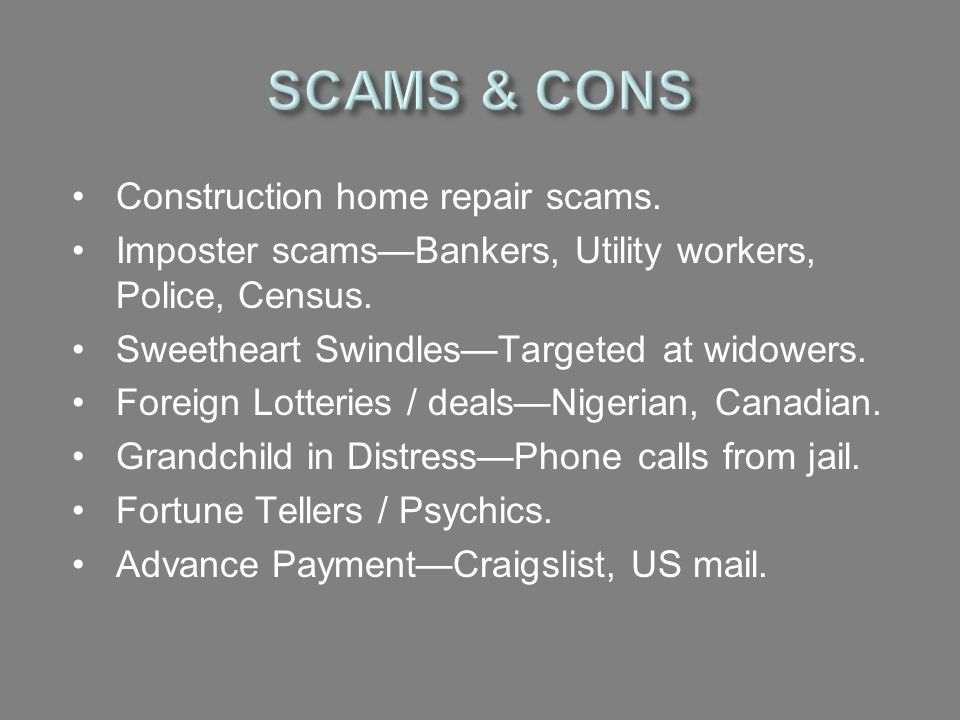 SCAMS & CONS Construction home repair scams.