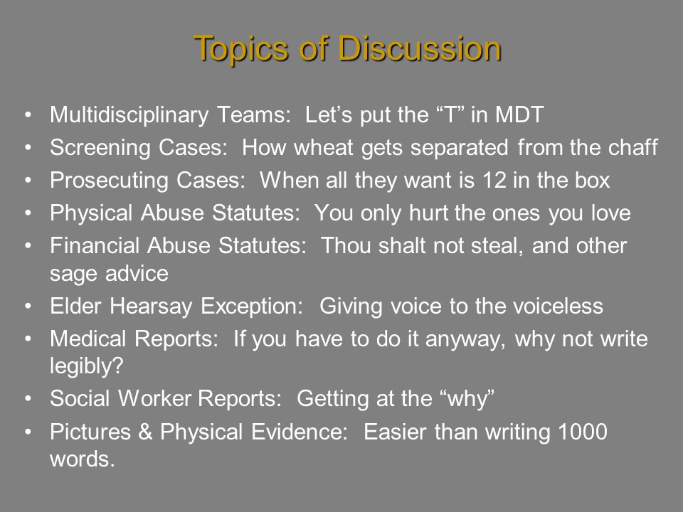 Topics of Discussion Multidisciplinary Teams: Let's put the T in MDT