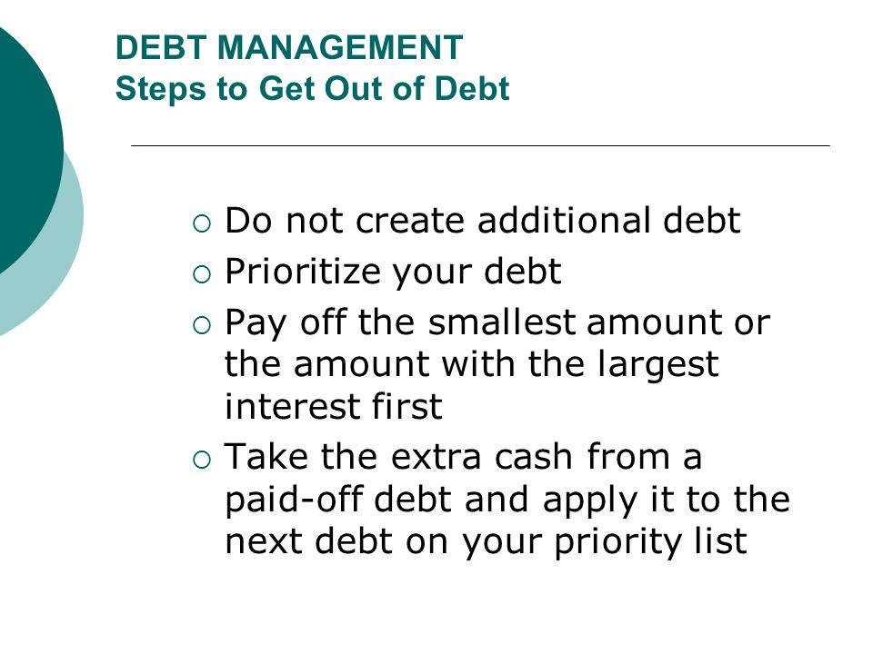 DEBT MANAGEMENT Steps to Get Out of Debt