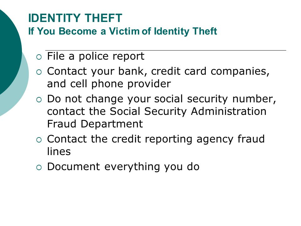 IDENTITY THEFT If You Become a Victim of Identity Theft