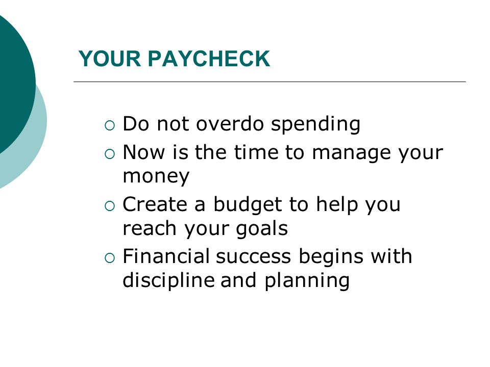 YOUR PAYCHECK Do not overdo spending