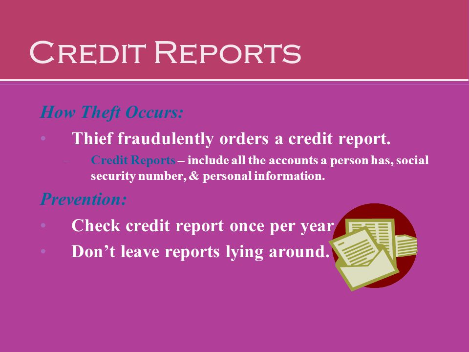 Credit Reports How Theft Occurs: