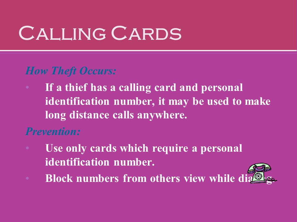 Calling Cards How Theft Occurs: