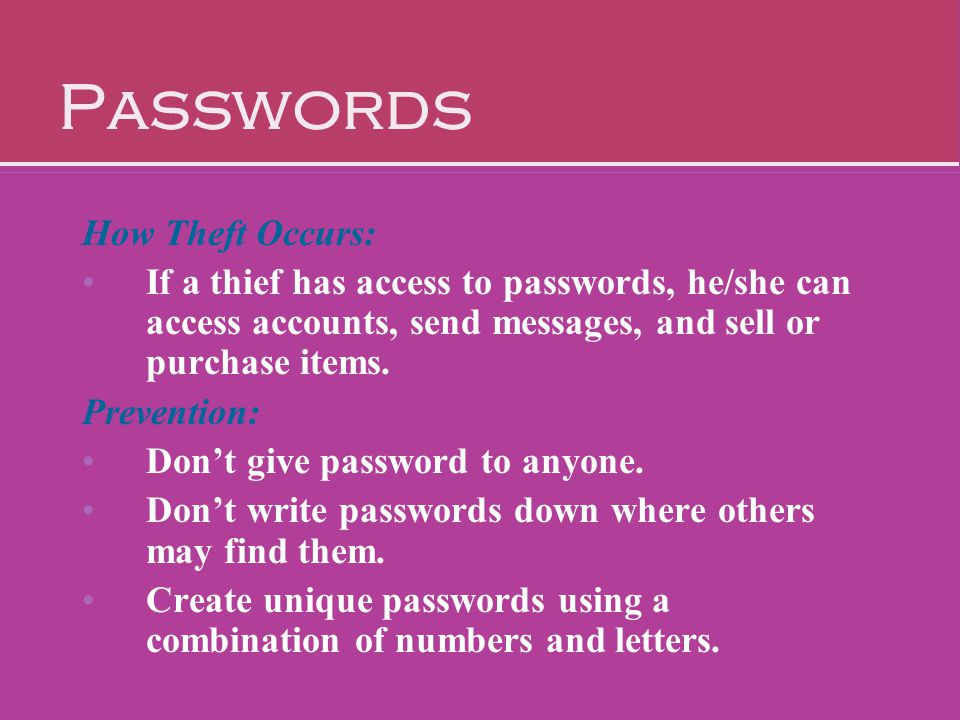 Passwords How Theft Occurs: