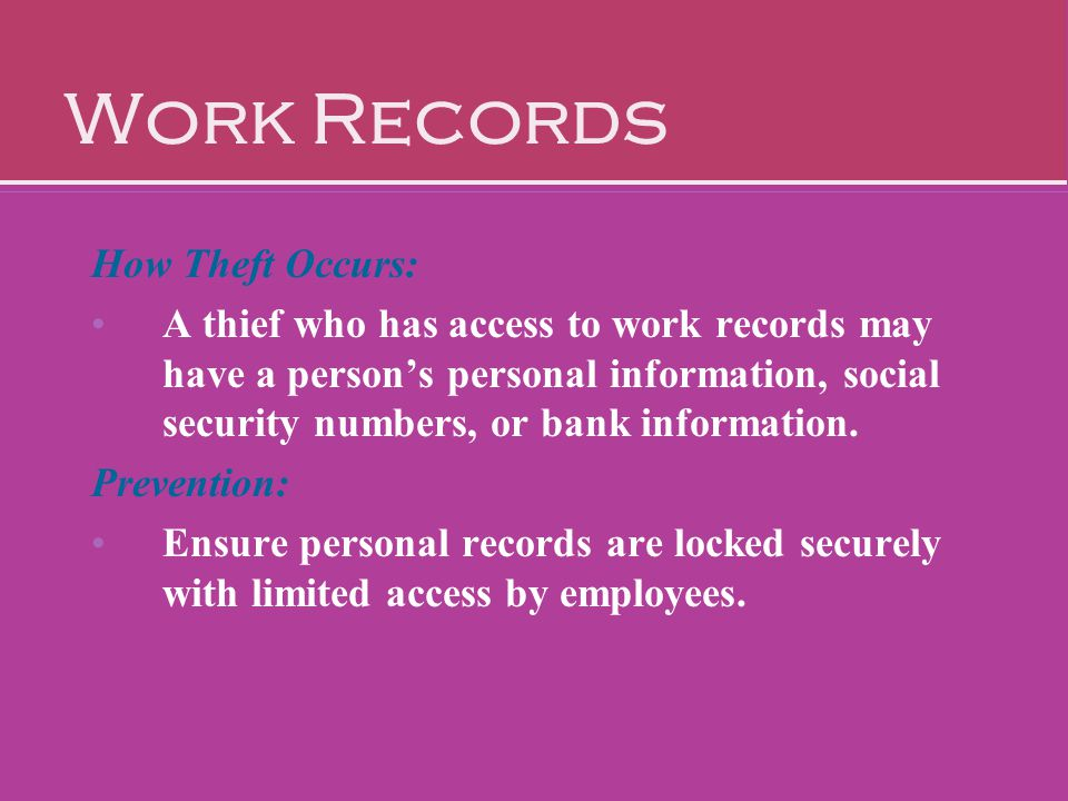 Work Records How Theft Occurs: