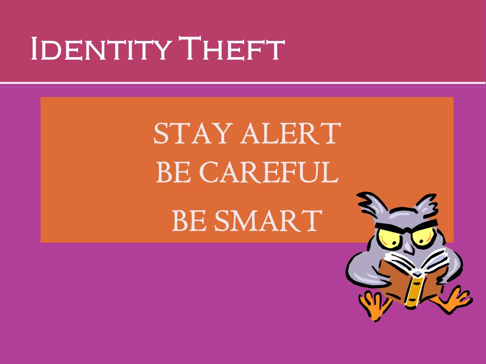 STAY ALERT BE CAREFUL BE SMART