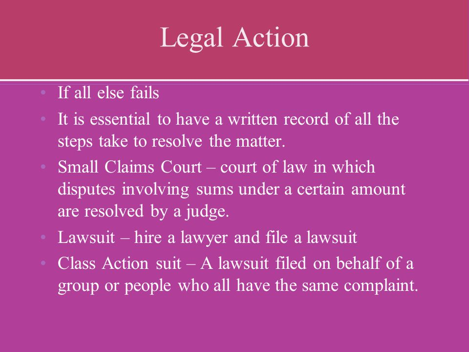 Legal Action If all else fails