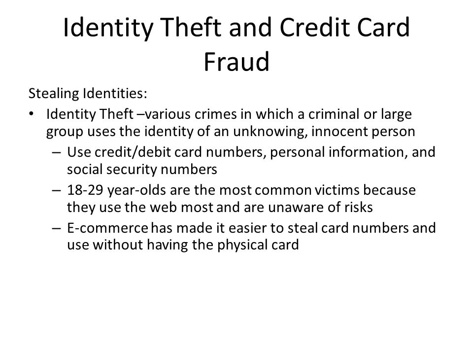 Identity Theft and Credit Card Fraud