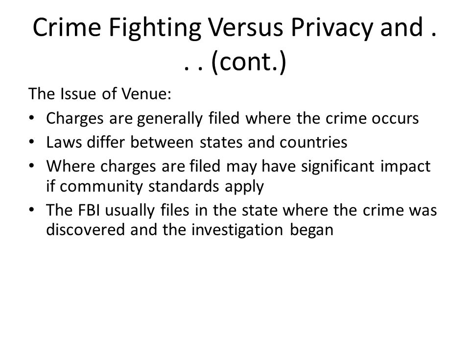 Crime Fighting Versus Privacy and . . . (cont.)