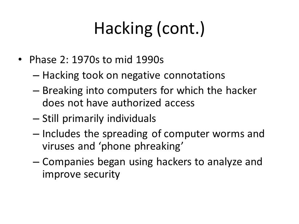 Hacking (cont.) Phase 2: 1970s to mid 1990s